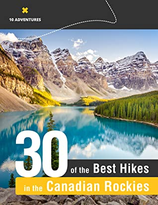 [PDF] [EPUB] The 30 Best Hikes in the Canadian Rockies Download by Team at 10Adventures