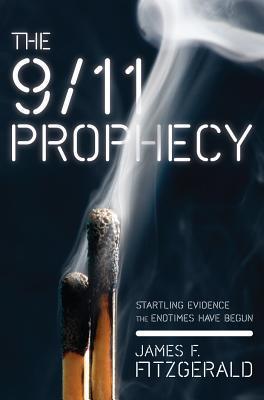 [PDF] [EPUB] The 9 11 Prophecy: Startling Evidence the Endtimes Have Begun Download by James Fitzgerald