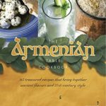 [PDF] [EPUB] The Armenian Table Cookbook: 165 treasured recipes that bring together ancient flavors and 21st-century style Download