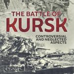 [PDF] [EPUB] The Battle of Kursk: Controversial and Neglected Aspects Download