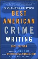 [PDF] [EPUB] The Best American Crime Writing: 2003 Edition: The Year's Best True Crime Reporting Download by Otto Penzler