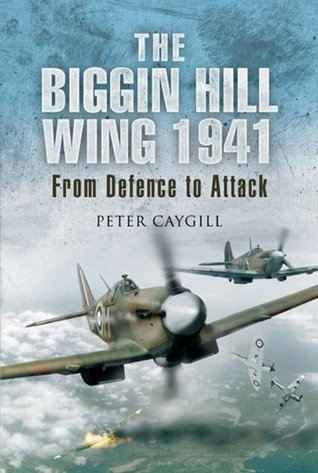 [PDF] [EPUB] The Biggin Hill Wing 1941: From Defence to Attack Download by Peter Caygill