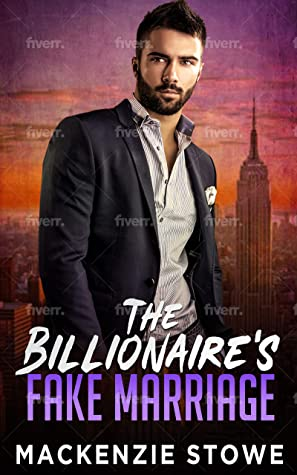 [PDF] [EPUB] The Billionaire's Fake Marriage (The Billionaire's Marriage Trilogy Book 1) Download by MacKenzie Stowe