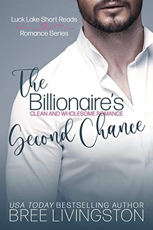 [PDF] [EPUB] The Billionaire's Second Chance: Luck Lake Short Reads Romance Download by Bree Livingston