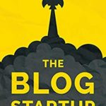 [PDF] [EPUB] The Blog Startup: Proven Strategies to Launch Smart and Exponentially Grow Your Audience, Brand, and Income without Losing Your Sanity or Crying Bucketloads of Tears Download