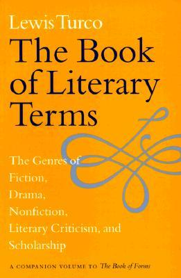 [PDF] [EPUB] The Book of Literary Terms: The Genres of Fiction, Drama, Nonfiction, Literary Criticism, and Scholarship Download by Lewis Turco