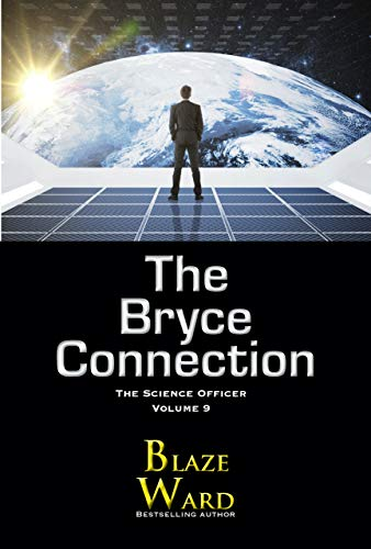[PDF] [EPUB] The Bryce Connection (The Science Officer, #9) Download by Blaze Ward