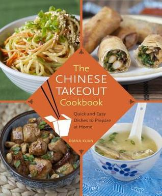 [PDF] [EPUB] The Chinese Takeout Cookbook: Quick and Easy Dishes to Prepare at Home Download by Diana Kuan