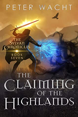 [PDF] [EPUB] The Claiming of the Highlands (The Sylvan Chronicles Book 7) Download by Peter Wacht