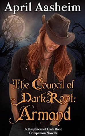 [PDF] [EPUB] The Council of Dark Root: Armand (The Daughters of Dark Root, #0.5) Download by April Aasheim