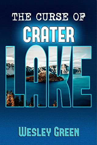 [PDF] [EPUB] The Curse of Crater Lake (Stehl Series Book 1) Download by Wesley Green