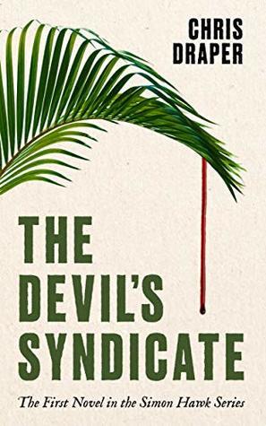 [PDF] [EPUB] The Devil's Syndicate (Simon Hawk Book 1) Download by Christopher Draper