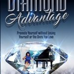 [PDF] [EPUB] The Diamond Advantage: Promote Yourself Without Losing Who You Are (The Brilliance Method: Unapologetically Scale Your Business to 7+Figures With Ease, Style, and Grace) Download