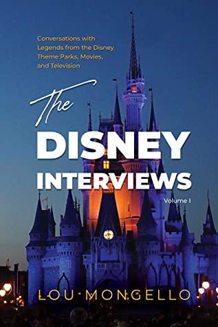 [PDF] [EPUB] The Disney Interviews: Volume I Download by Lou Mongello