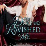 [PDF] [EPUB] The Duke Who Ravished Me (Rebellious Brides, #4) Download