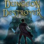 [PDF] [EPUB] The Dungeon Destroyer (The Dungeon Slayer #2) Download