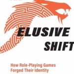 [PDF] [EPUB] The Elusive Shift: How Role-Playing Games Forged Their Identity Download