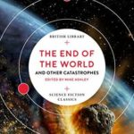 [PDF] [EPUB] The End of the World: and Other Catastrophes (British Library Science Fiction Classics) Download