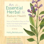 [PDF] [EPUB] The Essential Herbal for Natural Health: How to Transform Easy-to-Find Herbs into Healing Remedies for the Whole Family Download