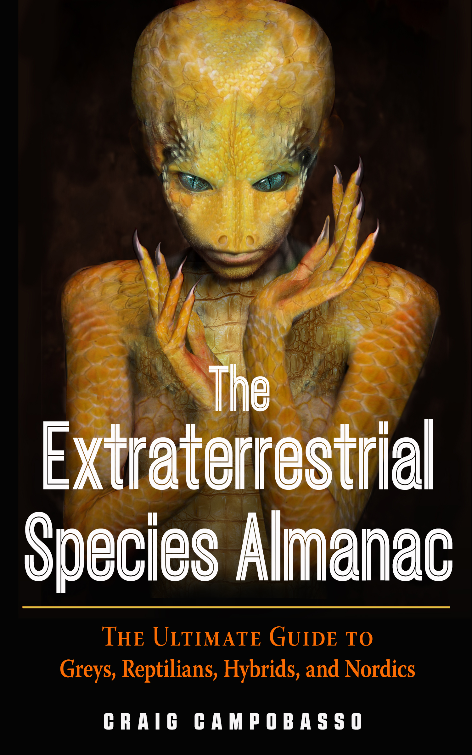 [PDF] [EPUB] The Extraterrestrial Species Almanac: The Ultimate Guide to Greys, Reptilians, Hybrids, and Nordics Download by Craig Campobasso