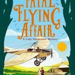 [PDF] [EPUB] The Fatal Flying Affair (A Lady Hardcastle Mystery #7) Download