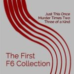 [PDF] [EPUB] The First F6 Collection: Just This Once, Murder Times Two, and Three of a Kind Download