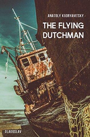 [PDF] [EPUB] The Flying Dutchman Download by Anatoly Kudryavitsky