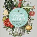 [PDF] [EPUB] The French affair: Table of love Download