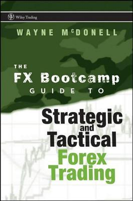 [PDF] [EPUB] The Fx Bootcamp Guide to Strategic and Tactical Forex Trading Download by Wayne McDonell