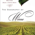 [PDF] [EPUB] The Geography of Wine: How Landscapes, Cultures, Terroir, and the Weather Make a Good Drop Download