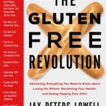 [PDF] [EPUB] The Gluten-Free Revolution: Absolutely Everything You Need to Know about Losing the Wheat, Reclaiming Your Health, and Eating Happily Ever After Download