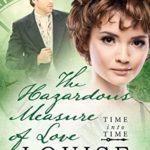 [PDF] [EPUB] The Hazardous Measure of Love (Time Into Time #5) Download