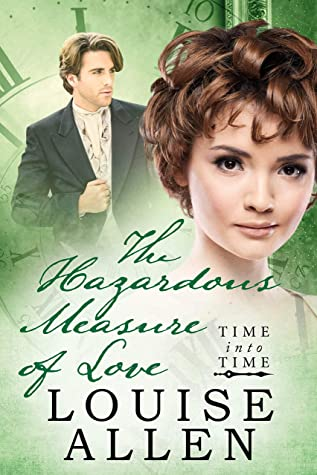 [PDF] [EPUB] The Hazardous Measure of Love (Time Into Time #5) Download by Louise Allen