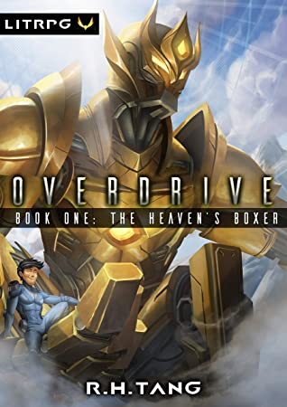 [PDF] [EPUB] The Heaven's Boxer: A Mecha LitRPG Adventure (Overdrive Book 1) Download by R.H. Tang