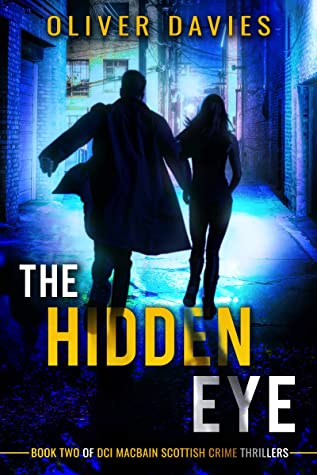 [PDF] [EPUB] The Hidden Eye (DCI MacBain Scottish Crimes Book 2) Download by Oliver Davies
