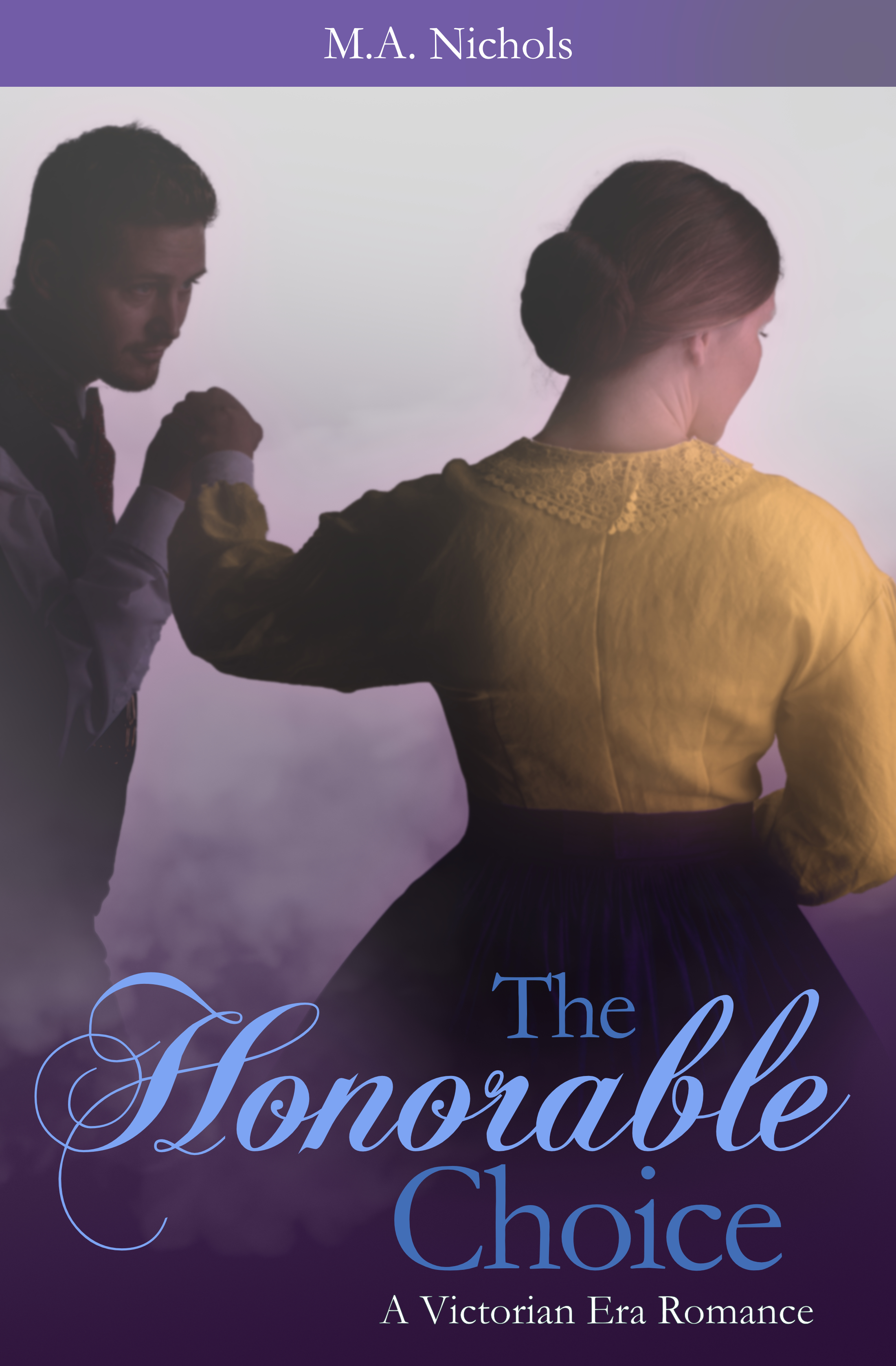[PDF] [EPUB] The Honorable Choice (Victorian Love #2) (Generations of Love #6) Download by M.A. Nichols