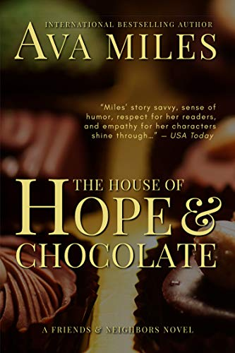 [PDF] [EPUB] The House of Hope and Chocolate (Friends and Neighbors Book 1) Download by Ava Miles
