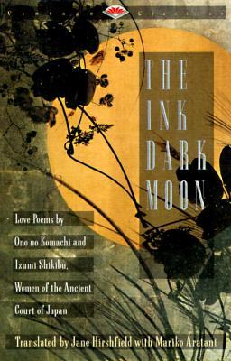 [PDF] [EPUB] The Ink Dark Moon: Love Poems by Ono no Komachi and Izumi Shikibu, Women of the Ancient Court of Japan Download by Ono no Komachi