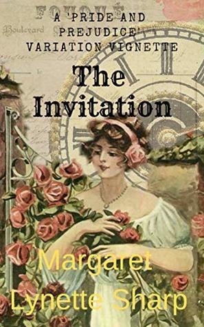 [PDF] [EPUB] The Invitation: A 'Pride and Prejudice' Variation Vignette Download by Margaret Lynette Sharp