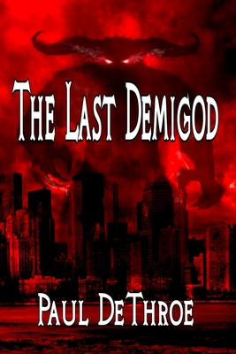 [PDF] [EPUB] The Last Demigod Download by Paul DeThroe