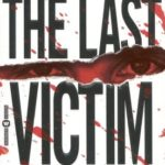 [PDF] [EPUB] The Last Victim: A True-Life Journey into the Mind of the Serial Killer Download