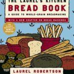 [PDF] [EPUB] The Laurel's Kitchen Bread Book: A Guide to Whole-Grain Breadmaking Download