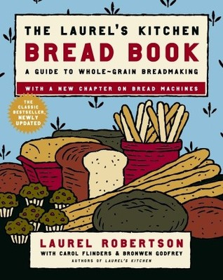 [PDF] [EPUB] The Laurel's Kitchen Bread Book: A Guide to Whole-Grain Breadmaking Download by Laurel Robertson