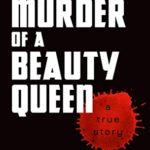 [PDF] [EPUB] The Murder of A Beauty Queen (True Crime Classics) Download