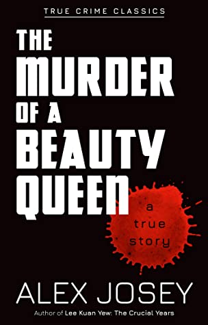 [PDF] [EPUB] The Murder of A Beauty Queen (True Crime Classics) Download by Alex Josey