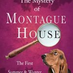 [PDF] [EPUB] The Mystery of Montague House: An English cozy murder mystery (Summer and Wynter Mysteries Book 1) Download