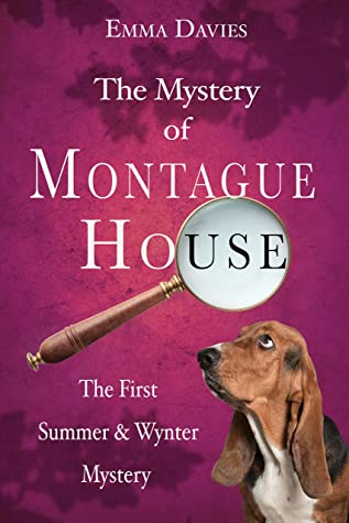 [PDF] [EPUB] The Mystery of Montague House: An English cozy murder mystery (Summer and Wynter Mysteries Book 1) Download by Emma Davies