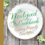 [PDF] [EPUB] The Newlywed Cookbook: Cooking Happily Ever After Download