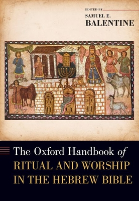 [PDF] [EPUB] The Oxford Handbook of Ritual and Worship in the Hebrew Bible Download by Samuel E Balentine
