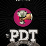 [PDF] [EPUB] The PDT Cocktail Book: The Complete Bartender's Guide from the Celebrated Speakeasy Download